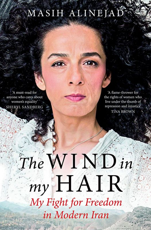 The wind in my hair, my fight for freedom in modern iran  by Masih alinejad  Rs 699, pp 394 Hachette India