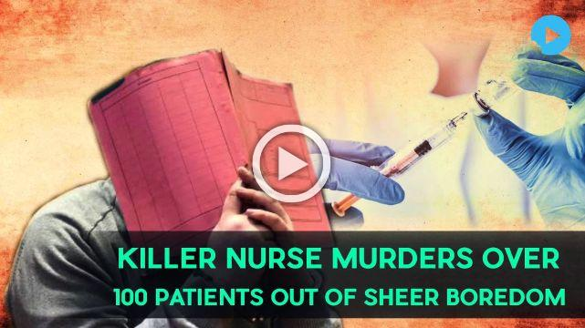 Killer Nurse Murders Over 100 Patients Out Of Sheer Boredom