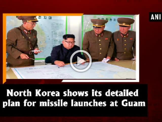 North Korea shows its detailed plan for missile launches at Guam