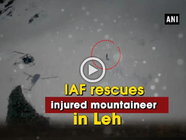 IAF rescues injured mountaineer in Leh