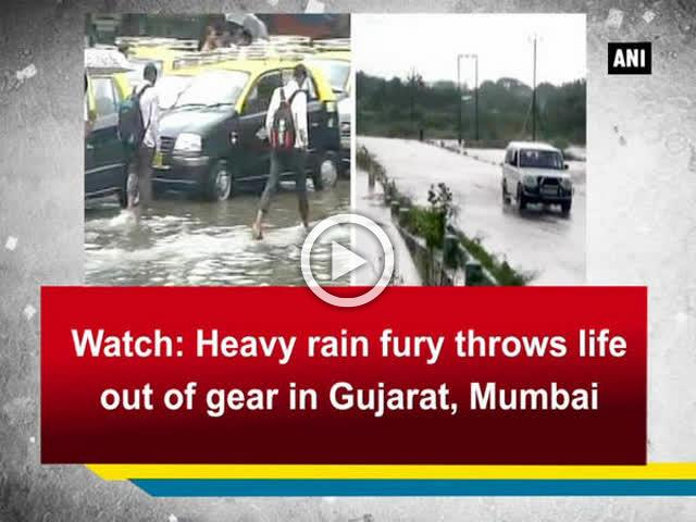 Watch: Heavy rain fury throws life out of gear in Gujarat, Mumbai