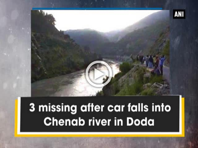 3 missing after car falls into Chenab river in Doda