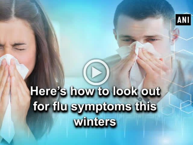 Here's how to look out for flu symptoms this winters