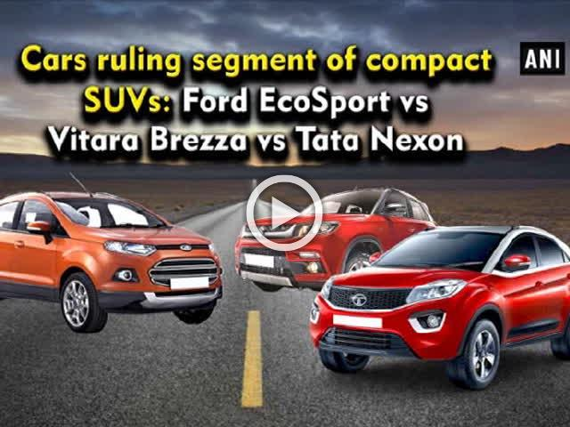 Cars ruling segment of compact SUVs: Ford EcoSport vs Vitara Brezza vs Tata Nexon