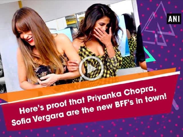 Here's a proof that Priyanka Chopra, Sofia Vergara are the new BFF's in town!