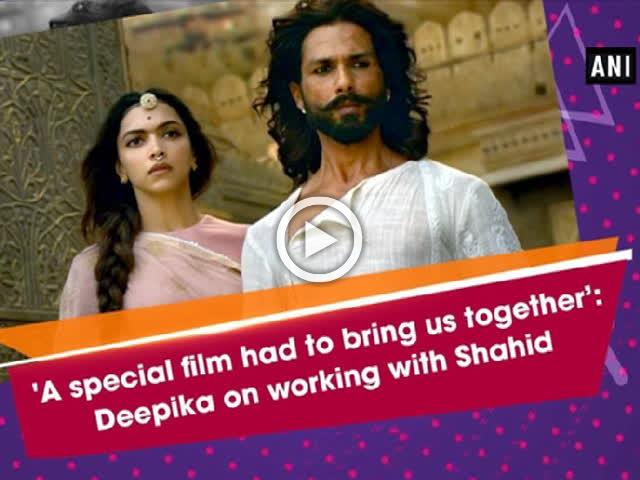 'A special film had to bring us together': Deepika on working with Shahid