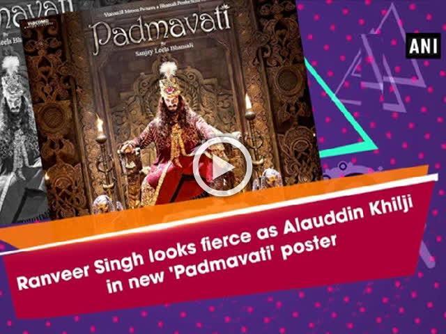 Ranveer Singh looks fierce as Alauddin Khilji in new 'Padmavati' poster