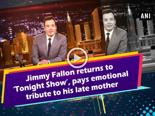 Jimmy Fallon returns to 'Tonight Show', pays emotional tribute to his late mother