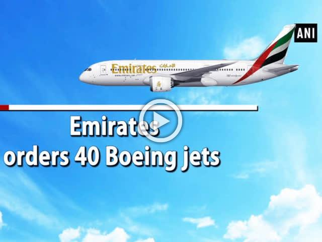 Emirates orders 40 Boeing jets