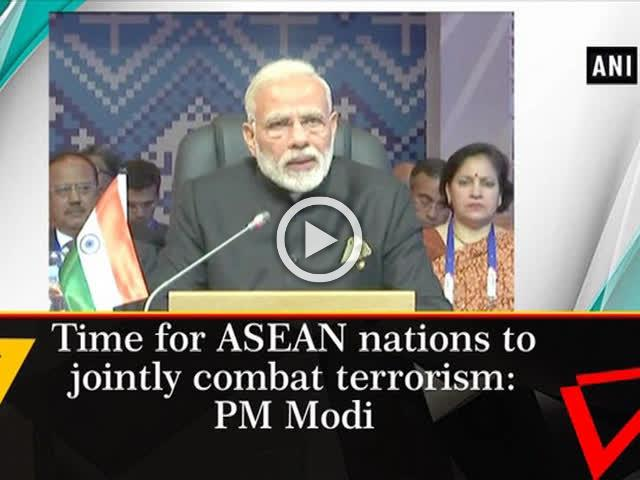 Time for ASEAN nations to jointly combat terrorism: PM Modi