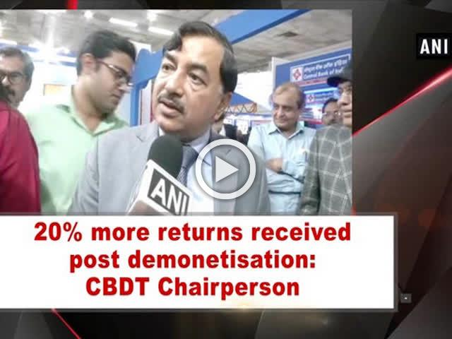 20% more returns received post demonetisation: CBDT Chairperson