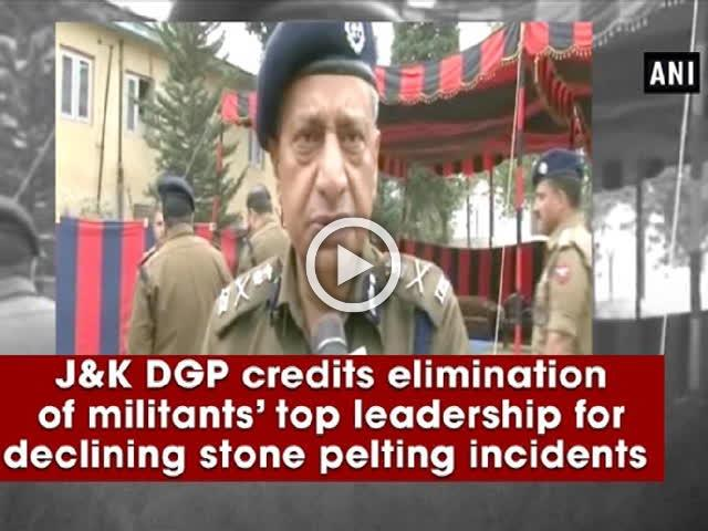 J and K DGP credits elimination of militants' top leadership for declining stone pelting incidents