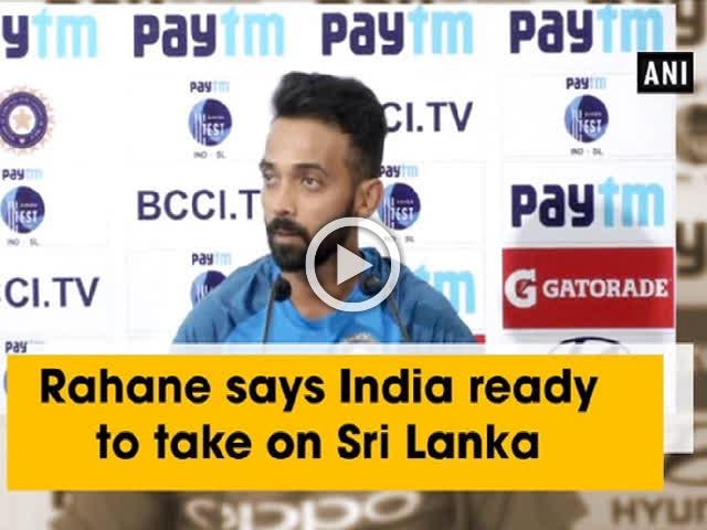 Rahane says India ready to take on Sri Lanka