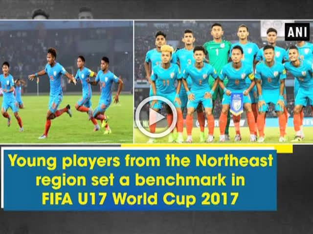 Young players from the Northeast region set a benchmark in FIFA U17 World Cup 2017