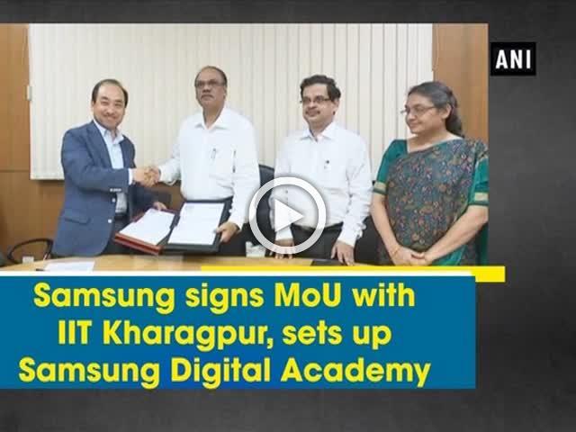 Samsung signs MoU with IIT Kharagpur, sets up Samsung Digital Academy