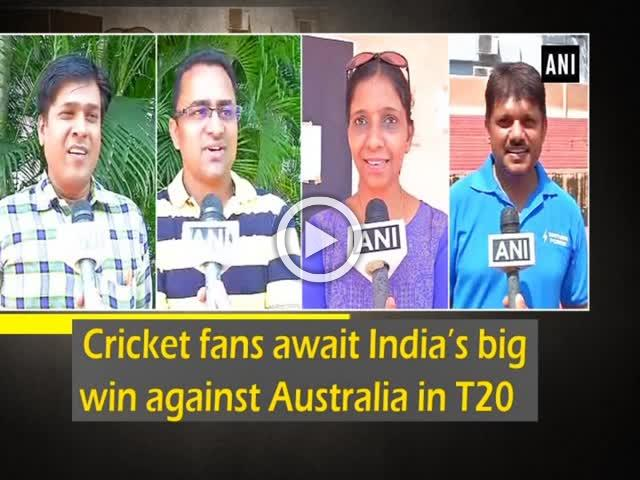 Cricket fans await India's big win against Australia in T20
