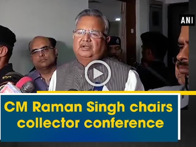 CM Raman Singh chairs collector conference