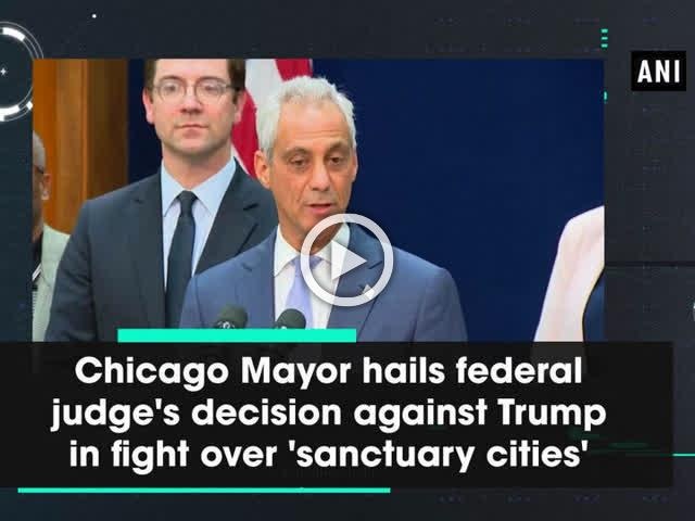 Chicago Mayor hails federal judge's decision against Trump in fight over 'sanctuary cities'