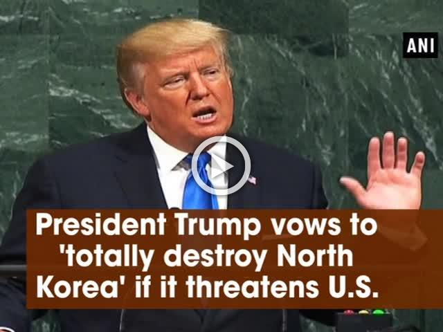 President Trump vows to 'totally destroy North Korea' if it threatens U.S.