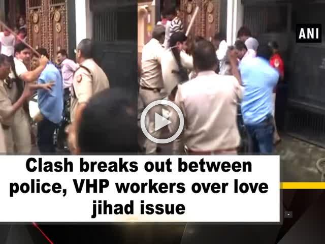 Clash breaks out between police, VHP workers over love jihad issue