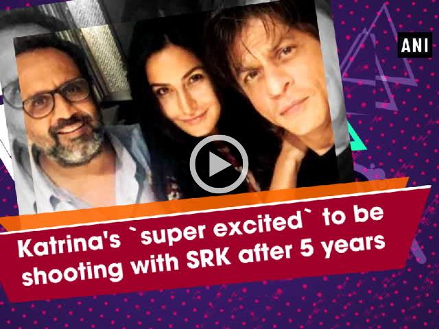 Katrina's `super excited` to be shooting with SRK after 5 years