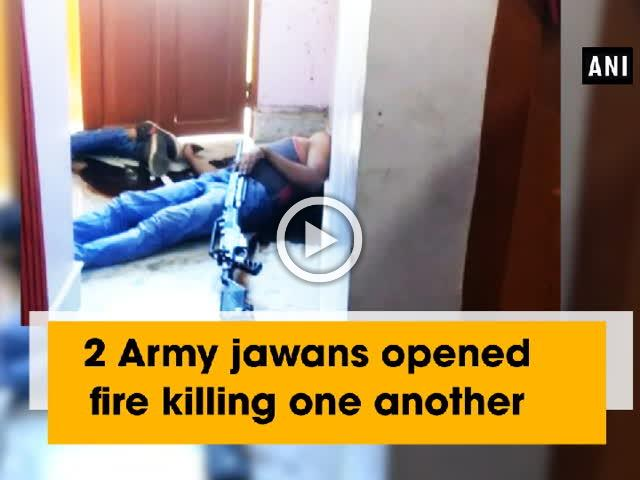 2 Army jawans opened fire killing one another