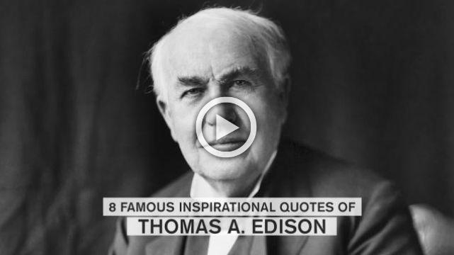 8 famous inspirational quotes of Thomas A. Edison