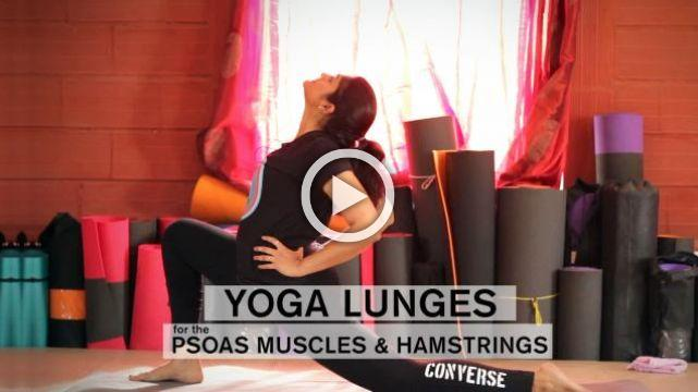 Yoga Lunges for the Psoas muscles and Hamstrings