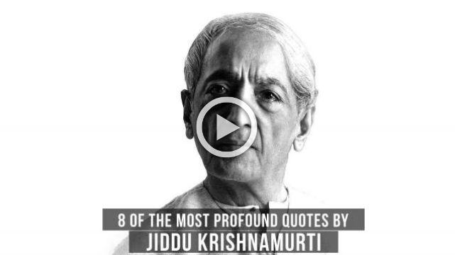 8 of the most profound quotes by Jiddu Krishnamurti